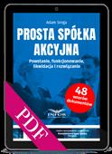 Prosta spółka akcyjna. Powstanie, funkcjonowanie, likwidacja i rozwiązanie (PDF)
