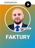 Webinarium: Faktury (faktury ustrukturyzowane) + Certyfikat gwarantowany
