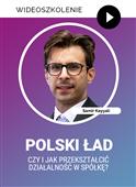 Webinarium: Polski Ład - czy i jak przekształcić działalność w spółkę? + Certyfikat gwarantowany