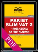 Pakiet SLIM VAT 2 – rozliczenia na przykładach (PDF)