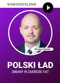 Webinarium: Polski Ład - Zmiany w zakresie VAT + Certyfikat gwarantowany