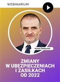 Webinarium: Zmiany w ubezpieczeniach i zasiłkach od 2022 + Certyfikat gwarantowany