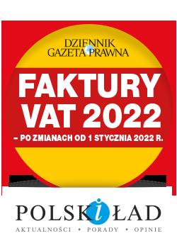 Faktury VAT – po zmianach od 1 stycznia 2022 r. Nowe zasady wystawiania faktur