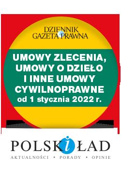 Umowy zlecenia i inne umowy cywilnoprawne od 1 stycznia 2022 r.